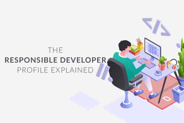 The responsible developer profile explained